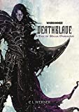 Deathblade: A Tale of Malus Darkblade (Warhammer the End Times)
