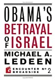 Obama's Betrayal of Israel (Encounter Broadsides) by Michael Arthur Ledeen (2009-12-10)