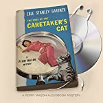 The Case of the Caretaker's Cat: Perry Mason Series, Book 7 | Erle Stanley Gardner