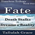 Timeless Trilogy, Book One, Fate (       UNABRIDGED) by Tallulah Grace Narrated by Rebecca Horton