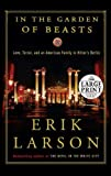 img - for By Erik Larson In the Garden of Beasts: Love, Terror, and an American Family in Hitler's Berlin (Random House Large (Lrg) [Paperback] book / textbook / text book