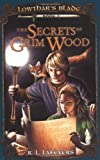 img - for The Secrets of Grim Wood: Lowthar's Blade #2 book / textbook / text book