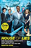 img - for House of Lies: How Management Consultants Steal Your Watch and Then Tell You the Time book / textbook / text book
