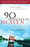 90 Minutes in Heaven: A True Story of Death & Life (1417665629) by Piper, Don