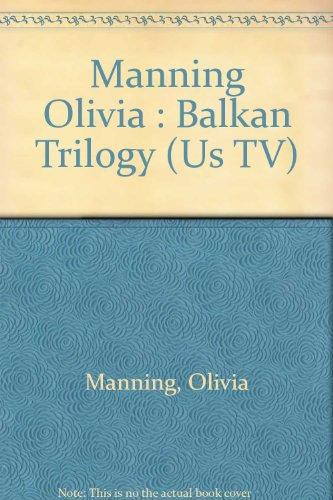 Manning Olivia : Balkan Trilogy (Us TV)