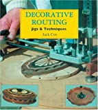 Decorative Routing: Jigs and Techniques (0854420681) by Cox, Jack