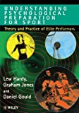 img - for Understanding Psychological Preparation for Sport: Theory and Practice of Elite Performers by Hardy, Lew, Jones, Graham, Gould, Daniel (1996) Paperback book / textbook / text book