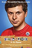 Youth in Revolt: Now a major motion picture from Dimension Films starring Michael Cera (Random House Movie Tie-In Books) (0767931246) by Payne, C.D.
