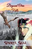 Beyond Oria Falls (Dwellers of Ahwahnee Book 2) (English Edition)