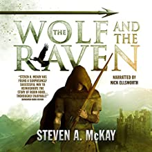 The Wolf and the Raven: The Forest Lord, Volume 2 (       UNABRIDGED) by Steven A. McKay Narrated by Nick Ellsworth