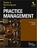 Tools & Techniques Of Practice Management (The Tools & Techniques) (The Tools & Techniques)