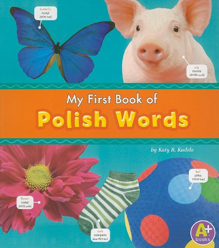 My First Book of Polish Words (Bilingual Picture Dictionaries)