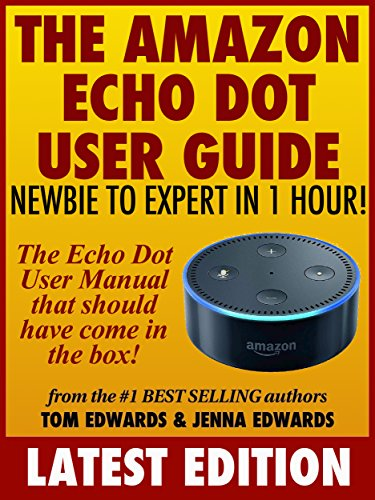 the-amazon-echo-dot-user-guide-newbie-to-expert-in-1-hour-the-echo-dot-user-manual-that-should-have-