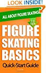 Figure Skating Basics: All About Figu...