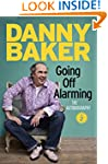 Going Off Alarming: The Autobiography...