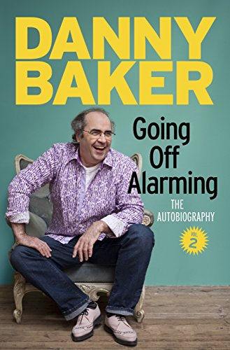 Danny Baker - Going Off Alarming