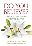 Do You Believe? The Challenge of an Easter Faith