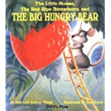 The Little Mouse, the Red Ripe Strawberry, and the Big Hungry Bear (Child's Play Library) ~ Don Wood