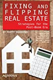 img - for Fixing and Flipping Real Estate: Strategies for the Post-Boom Era book / textbook / text book