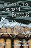 The Adventure of Leonard Broadus (Milestones in Canadian Literature)