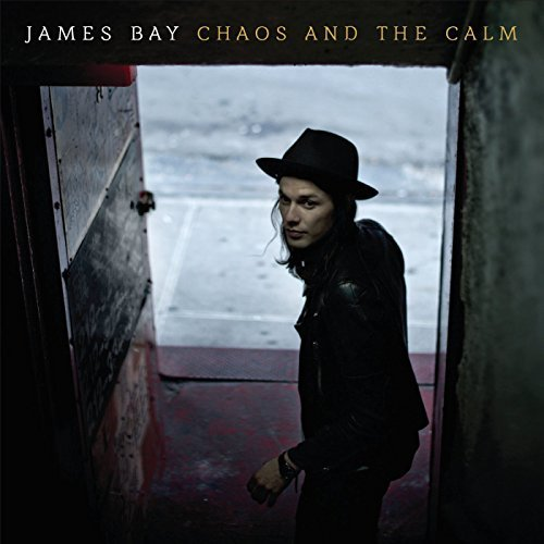 Chaos And The Calm By James Bay (2015-03-23)