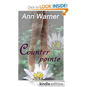 Free Kindle Book: Counterpointe, by Ann Warner. Publisher: Silky Stone Press (June 30, 2012)
