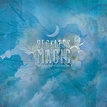 Reckless Magic | Livre audio Auteur(s) : Rachel Higginson Narrateur(s) : Bailey Carr