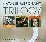 Natalie Merchant Trilogy - Motherland/Ophelia/Tigerlily