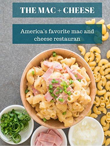 Mac + Cheese: America's favorite mac and cheese restaurant