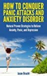 Anxiety Relief: How to Conquer Panic...