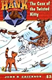 The Case of the Twisted Kitty #43 (Hank the Cowdog) (0142400416) by Erickson, John R.