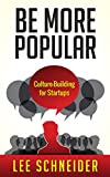 Be More Popular: Culture-Building for Startups