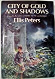 City of Gold and Shadows (0688002269) by Pargeter, Edith