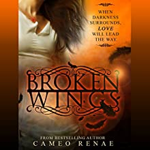 Broken Wings (       UNABRIDGED) by Cameo Renae Narrated by Susannah Jones