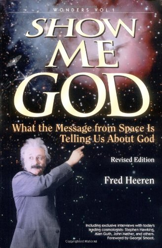 Show Me God: What The Message From Space Is Telling Us About God (Wonders, 1)