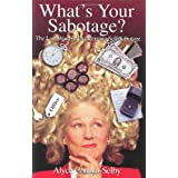 What's Your Sabotage? ~ Alyce Cornyn-Selby