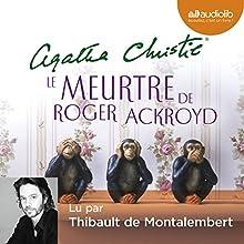 Le Meurtre de Roger Ackroyd   Livre audio Auteur(s) : Agatha Christie Narrateur(s) : Thibault de Montalembert