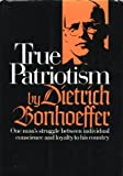 True patriotism; letters, lectures, and notes, 1939-45, (0060608013) by Bonhoeffer, Dietrich