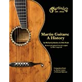 Martin Guitars A History Revised and Updated Book 1 ~ Richard Johnston