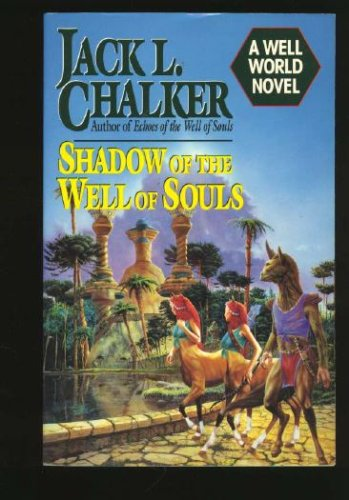 Shadow of the Well of Souls, JACK L. CHALKER