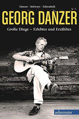 Georg-Danzer-Groe-Dinge-Erlebtes-und-Erzhltes