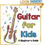 Guitar for Kids: A Beginner's Guide t...