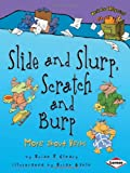 Slide and Slurp, Scratch and Burp: More About Verbs (0761354026) by Cleary, Brian P.