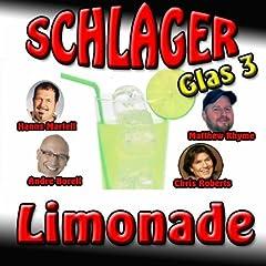 Schlager Limonade Glas 3 Songtitel: Schluss, aus und vorbei Songposition: 3 Anzahl Titel auf Album: 20 veröffentlicht am: 11.07.2012