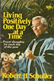 Living Positively One Day at a Time (0800750683) by Schuller, Robert Harold