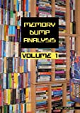 Memory Dump Analysis Anthology, Volume 1