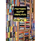 Memory Dump Analysis Anthology, Volume 1 (v. 1) ~ Dmitry Vostokov