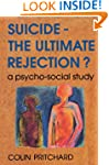 Suicide - The Ultimate Rejection?: A...