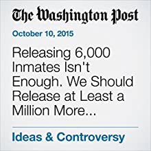 Releasing 6,000 Inmates Isn't Enough. We Should Release at Least a Million More. Here's How. (       UNABRIDGED) by Keri Blakinger Narrated by Jill Melancon