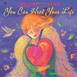 Louise L. Hay - You Can Heal Your Life 2013 Wall Calendar
